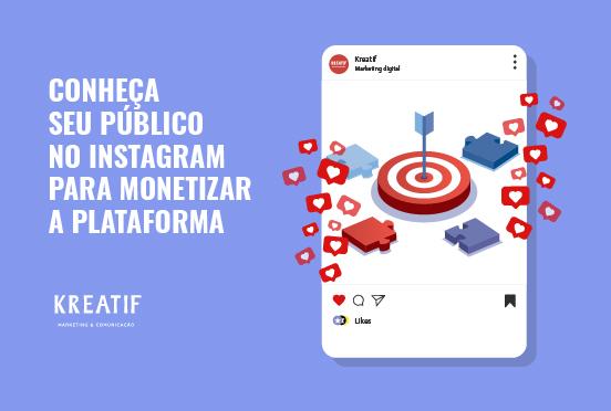 Conheça seu Público Alvo no Instagram para monetizar a plataforma